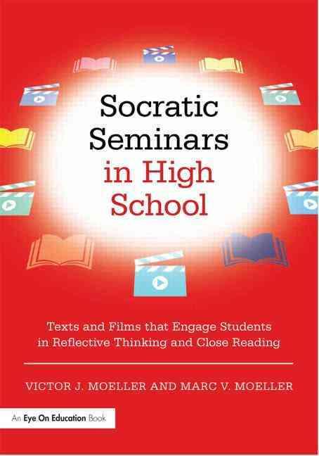 Socratic Seminars in High School By Moeller, Victor/ Moeller, Marc